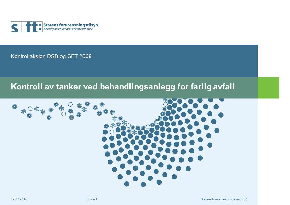 12.07.2014Statens forurensningstilsyn (SFT) Side 2 Aksjon med DSB virksomheter med felles interesser, tankanlegg virksomheter som mottar oljeholdig avfall aksjonsgruppe med deltagere fra DSB og SFT
