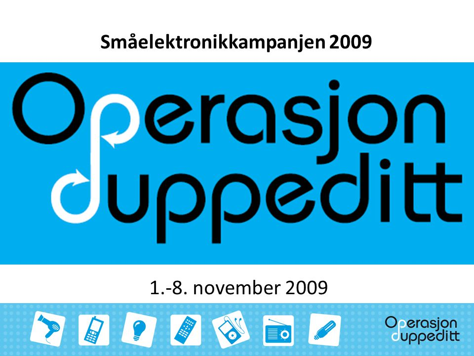 Småelektronikkampanjen 2009 1.-8. november 2009