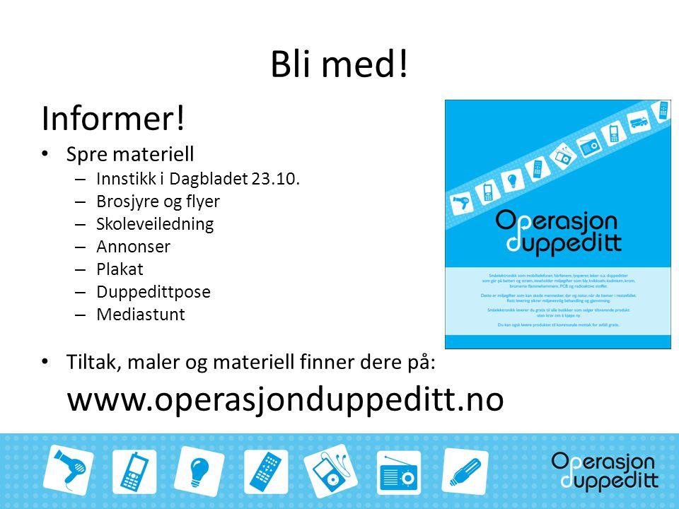 Bli med! Informer! Spre materiell – Innstikk i Dagbladet 23.10. – Brosjyre og flyer – Skoleveiledning – Annonser – Plakat – Duppedittpose – Mediastunt