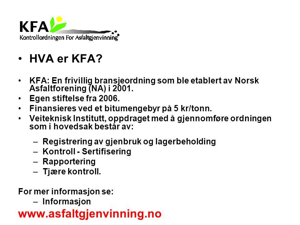 HVA er KFA? KFA: En frivillig bransjeordning som ble etablert av Norsk Asfaltforening (NA) i 2001. Egen stiftelse fra 2006. Finansieres ved et bitumen