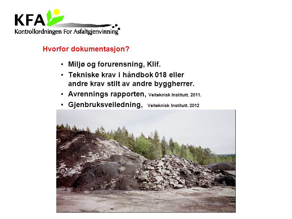 Hvorfor dokumentasjon? Miljø og forurensning, Klif. Tekniske krav i håndbok 018 eller andre krav stilt av andre byggherrer. Avrennings rapporten, Veit