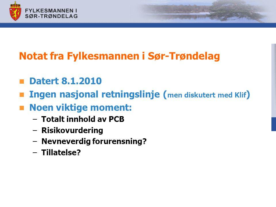 Notat fra Fylkesmannen i Sør-Trøndelag Datert 8.1.2010 Ingen nasjonal retningslinje ( men diskutert med Klif ) Noen viktige moment: –Totalt innhold av