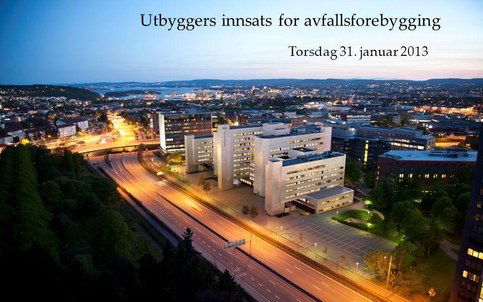 Må vi breeam-sertifisere? Trondheim, 8. januar 2013 Utbyggers innsats for avfallsforebygging Torsdag 31. januar 2013