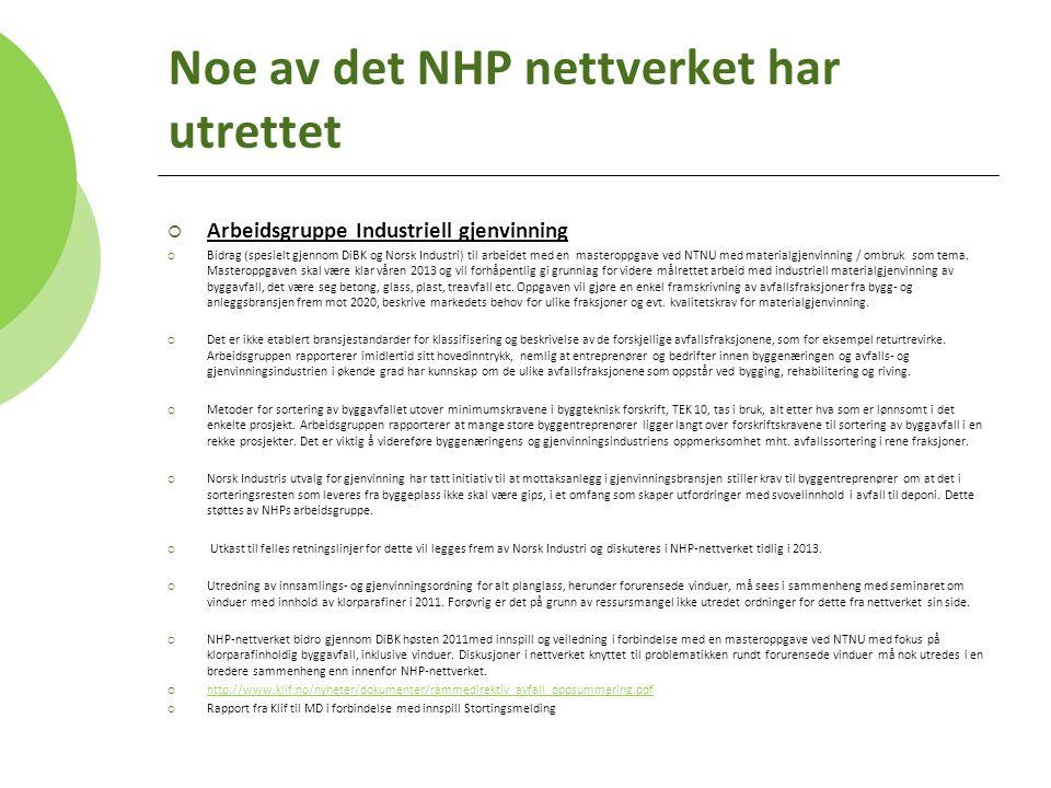  Arbeidsgruppe Industriell gjenvinning  Bidrag (spesielt gjennom DiBK og Norsk Industri) til arbeidet med en masteroppgave ved NTNU med materialgjenvinning / ombruk som tema.