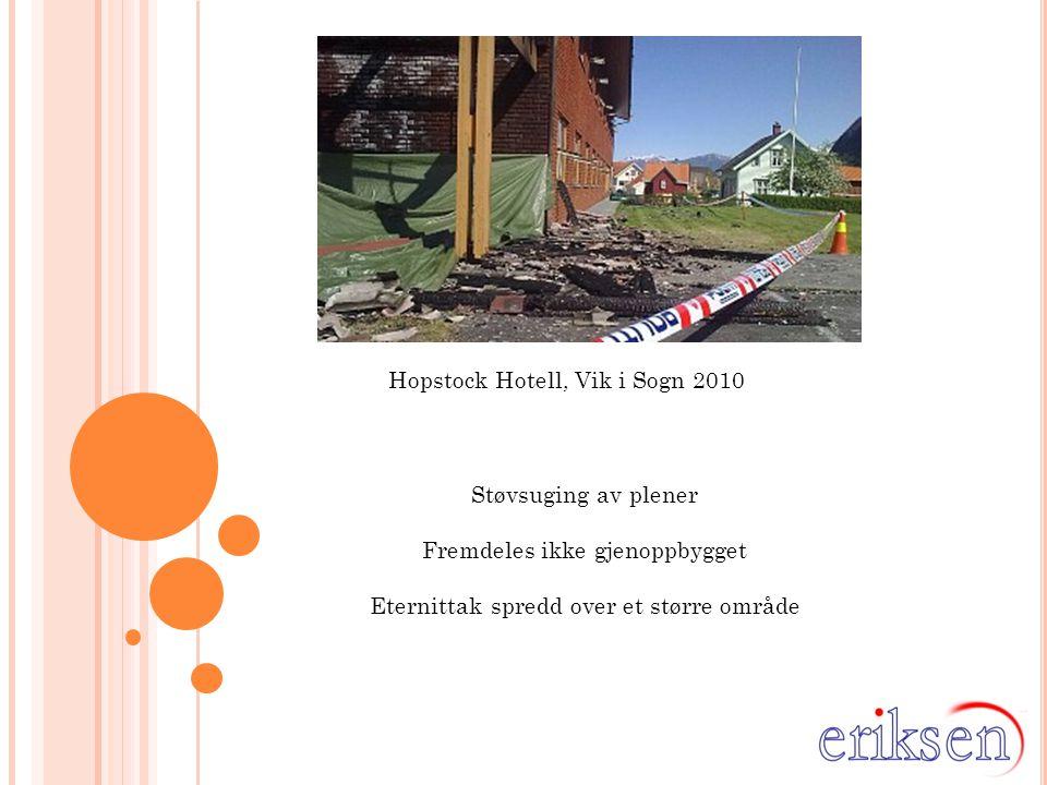 Hopstock Hotell, Vik i Sogn 2010 Støvsuging av plener Fremdeles ikke gjenoppbygget Eternittak spredd over et større område