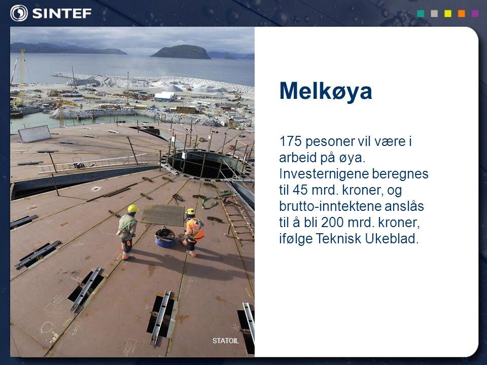 14 Melkøya 175 pesoner vil være i arbeid på øya. Investernigene beregnes til 45 mrd. kroner, og brutto-inntektene anslås til å bli 200 mrd. kroner, if