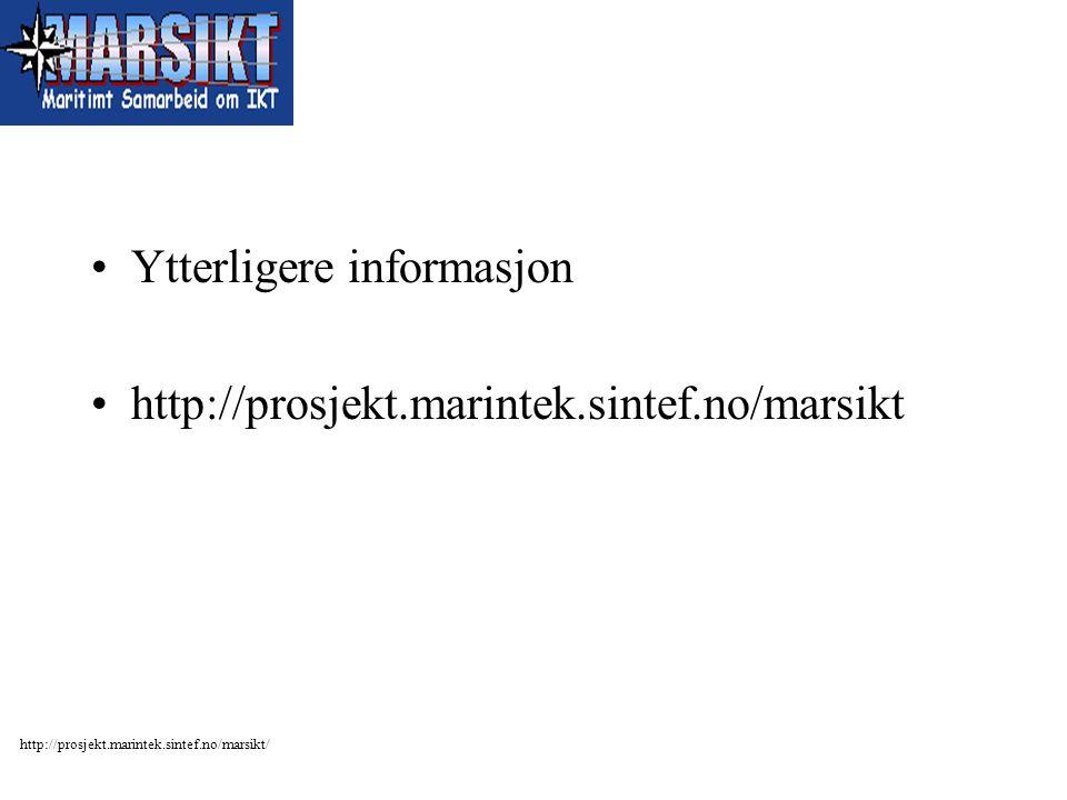 http://prosjekt.marintek.sintef.no/marsikt/ Ytterligere informasjon http://prosjekt.marintek.sintef.no/marsikt