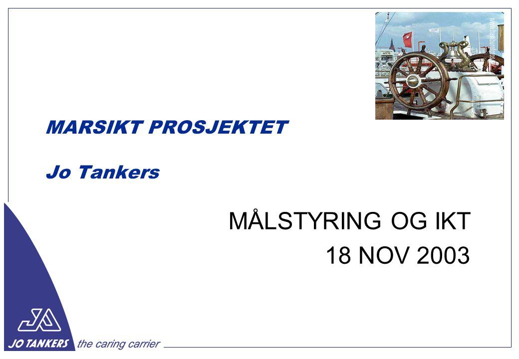 MARSIKT PROSJEKTET Jo Tankers MÅLSTYRING OG IKT 18 NOV 2003