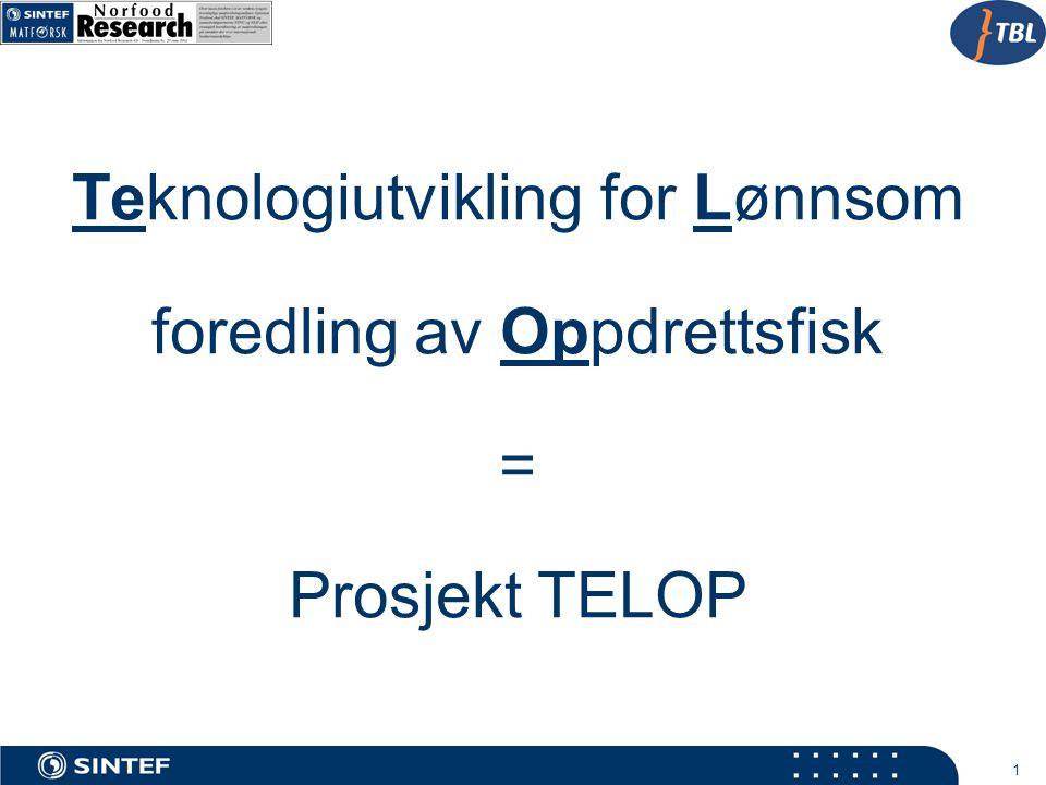 1 Teknologiutvikling for Lønnsom foredling av Oppdrettsfisk = Prosjekt TELOP