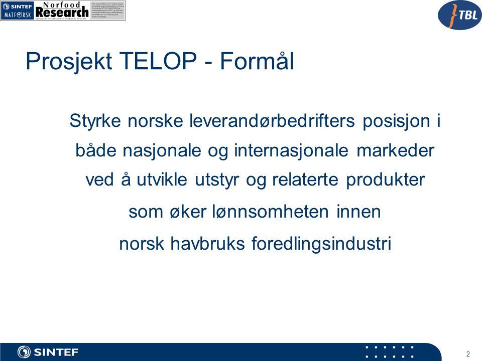 2 Prosjekt TELOP - Formål Styrke norske leverandørbedrifters posisjon i både nasjonale og internasjonale markeder ved å utvikle utstyr og relaterte pr