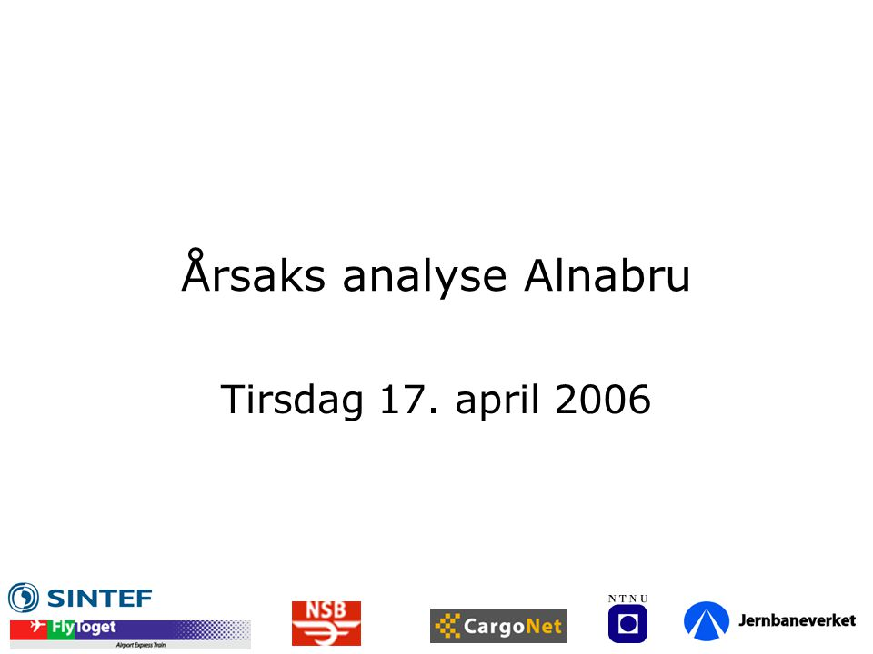 Årsaks analyse Alnabru Tirsdag 17. april 2006