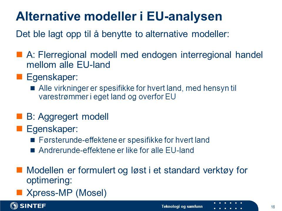 Teknologi og samfunn 18 Alternative modeller i EU-analysen Det ble lagt opp til å benytte to alternative modeller: A: Flerregional modell med endogen