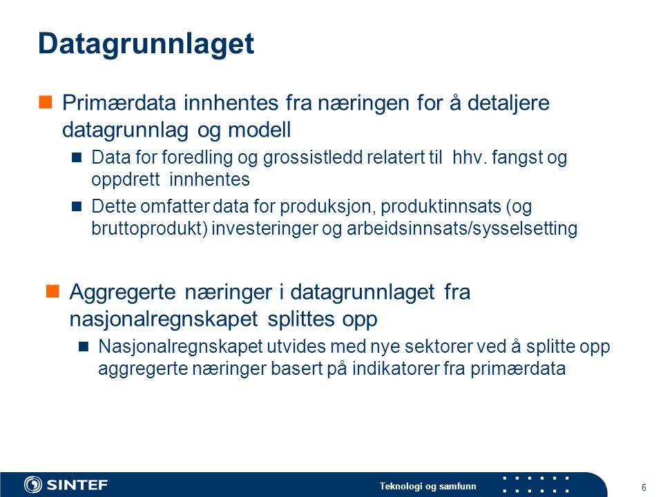 6 Datagrunnlaget Primærdata innhentes fra næringen for å detaljere datagrunnlag og modell Data for foredling og grossistledd relatert til hhv. fangst