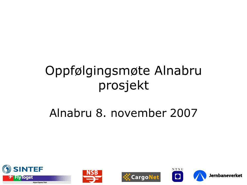 Oppfølgingsmøte Alnabru prosjekt Alnabru 8. november 2007
