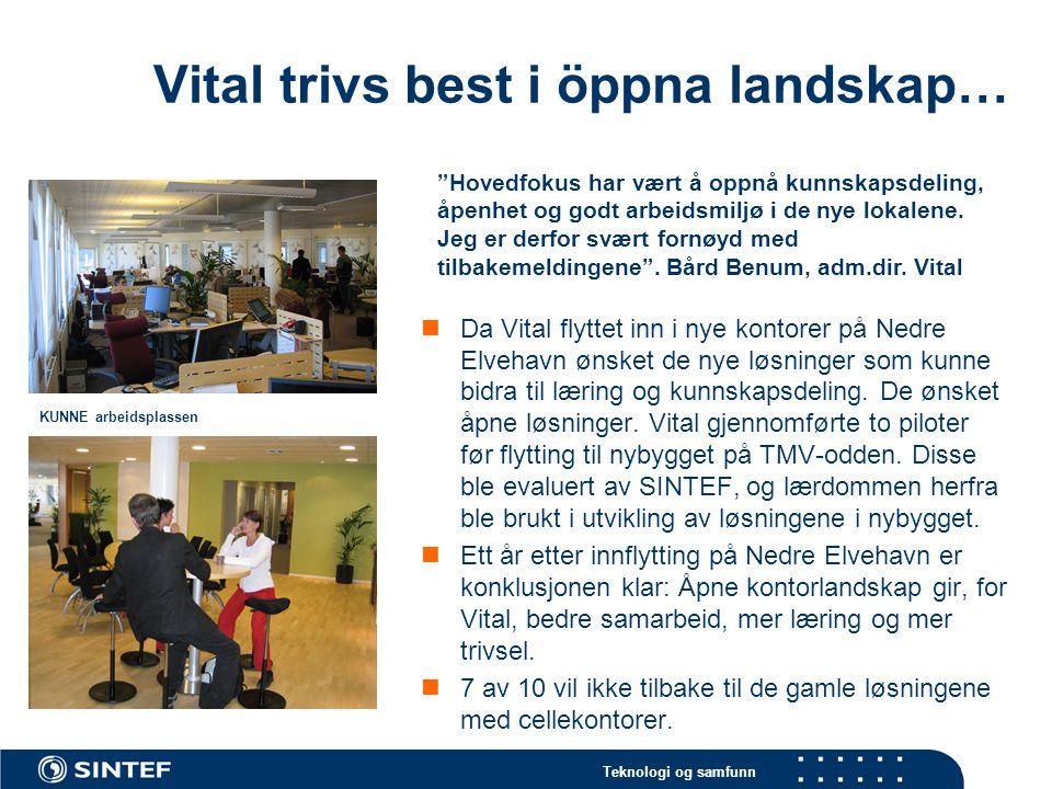 Teknologi og samfunn Vital trivs best i öppna landskap… Da Vital flyttet inn i nye kontorer på Nedre Elvehavn ønsket de nye løsninger som kunne bidra
