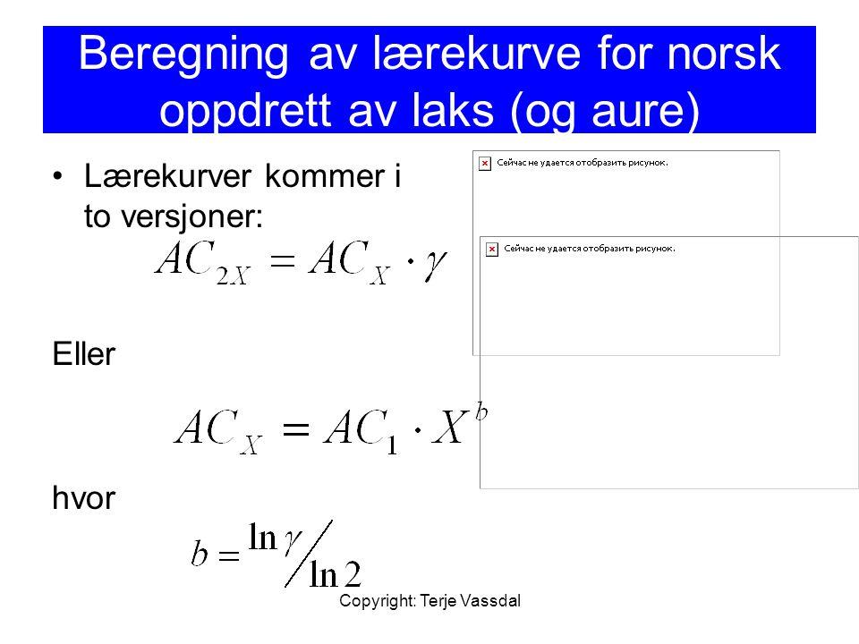 Copyright: Terje Vassdal Beregning av lærekurve for norsk oppdrett av laks (og aure) Lærekurver kommer i to versjoner: Eller hvor