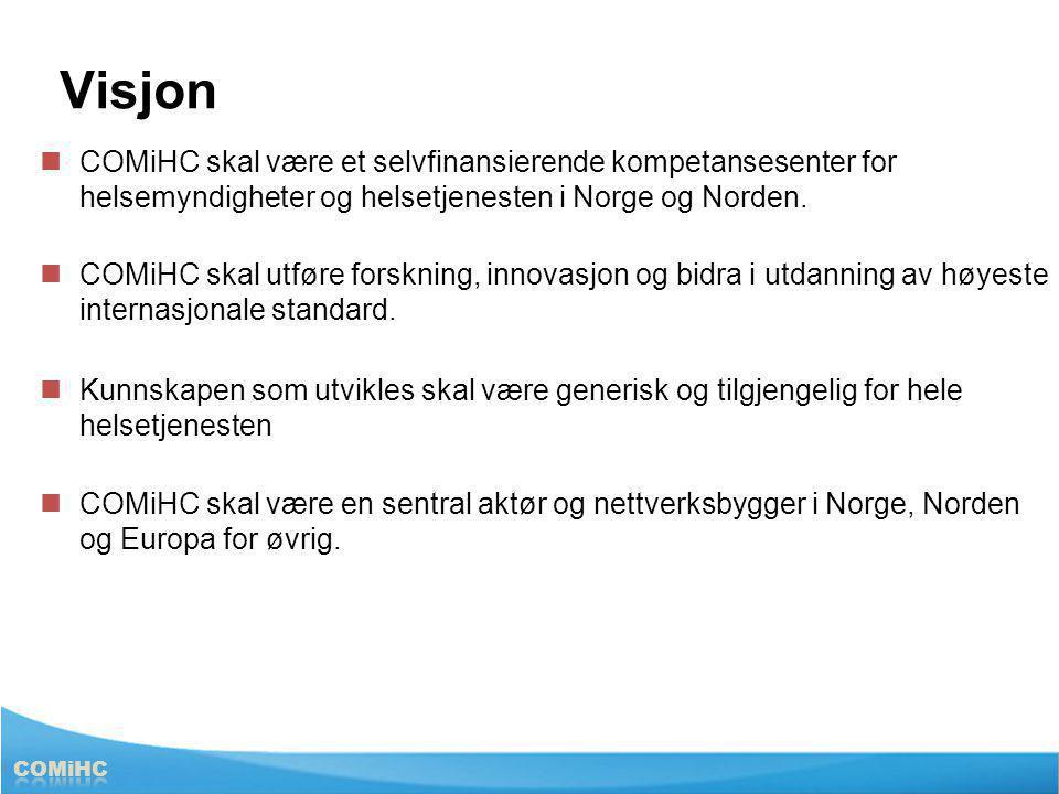 Visjon COMiHC skal være et selvfinansierende kompetansesenter for helsemyndigheter og helsetjenesten i Norge og Norden. COMiHC skal utføre forskning,