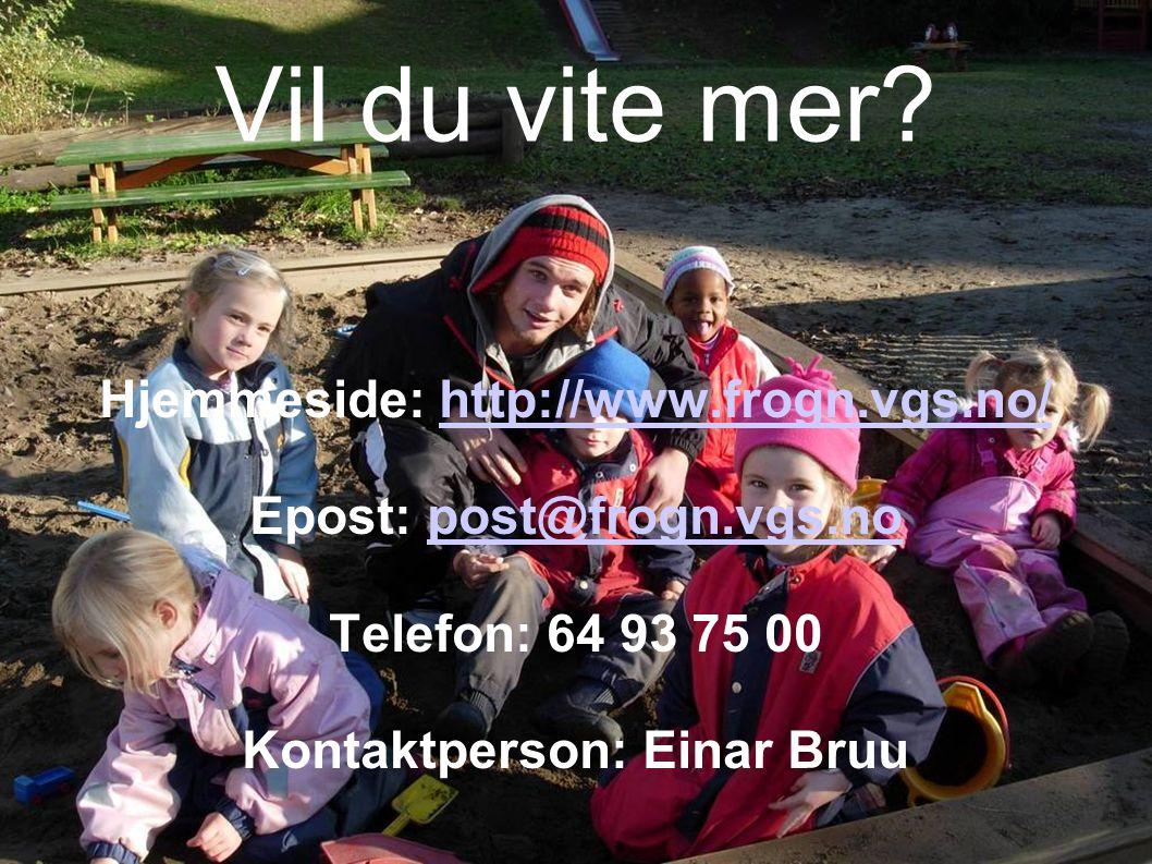 Vil du vite mer? Hjemmeside: http://www.frogn.vgs.no/http://www.frogn.vgs.no/ Epost: post@frogn.vgs.nopost@frogn.vgs.no Telefon: 64 93 75 00 Kontaktpe