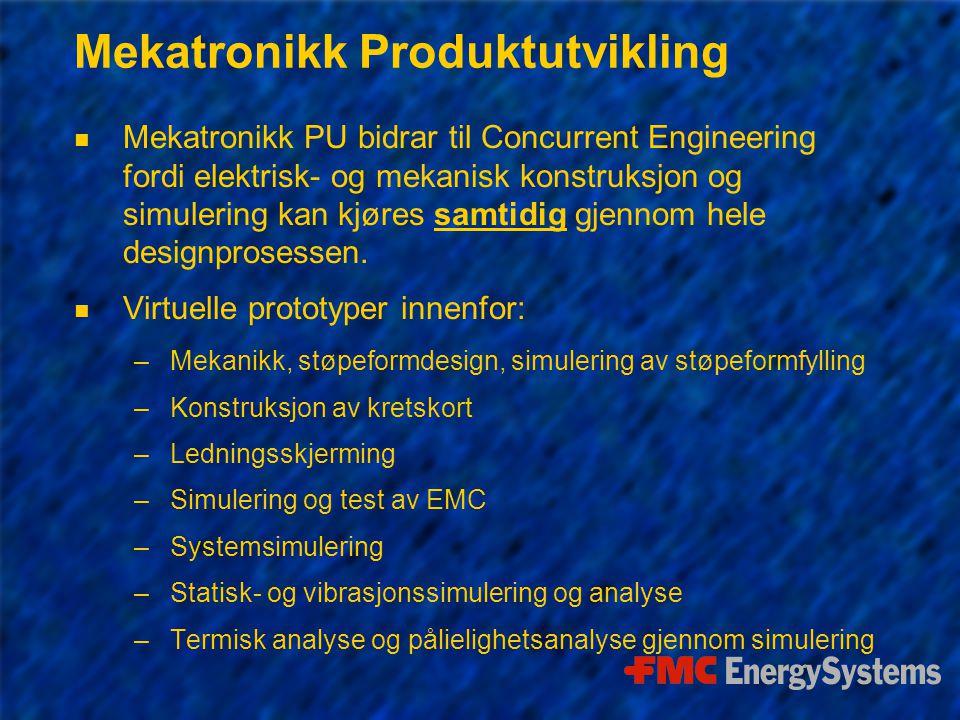 Mekatronikk Produktutvikling n Mekatronikk PU bidrar til Concurrent Engineering fordi elektrisk- og mekanisk konstruksjon og simulering kan kjøres samtidig gjennom hele designprosessen.