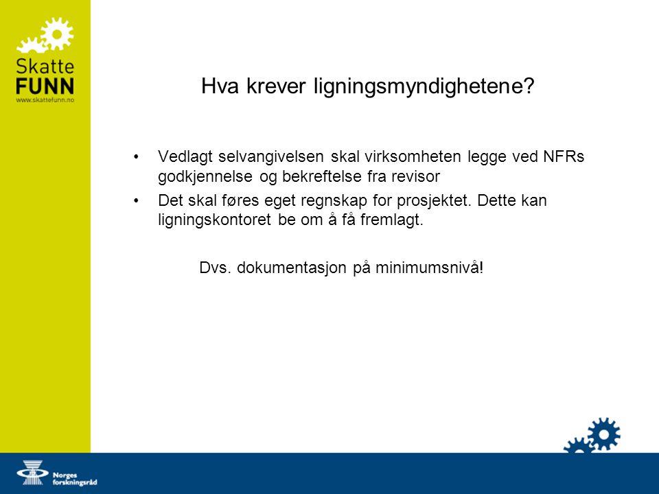 Hva krever ligningsmyndighetene? Vedlagt selvangivelsen skal virksomheten legge ved NFRs godkjennelse og bekreftelse fra revisor Det skal føres eget r