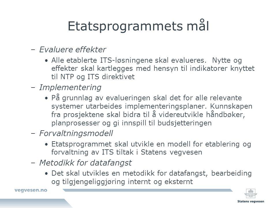 Etatsprogrammets mål –Evaluere effekter Alle etablerte ITS-løsningene skal evalueres. Nytte og effekter skal kartlegges med hensyn til indikatorer kny