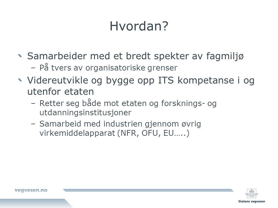 Forankring i Statens vegvesen ITS-seksjonen har bredt fagsamarbeid på tvers i etaten og utenfor