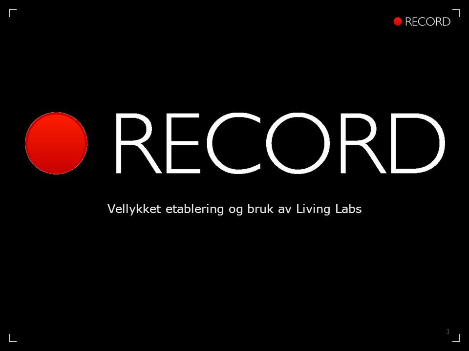 1 Vellykket etablering og bruk av Living Labs