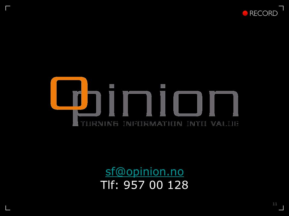 11 sf@opinion.no sf@opinion.no Tlf: 957 00 128