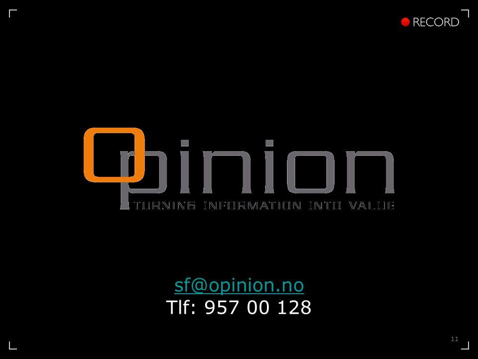 11 sf@opinion.no sf@opinion.no Tlf: 957 00 128