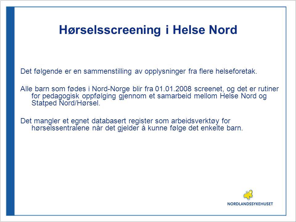 Henvisninger til hørselssentralen - NLSH Henvisninger for retest – barn født i Bodø: 2009: 55 henvisninger (5,5 %) 2008: 71 henvisninger (7,1 %) 2007: 74 henvisninger (7,4 %) Det store antall henvisninger i 2007 og 2008 skyldes feil på barselavdelingens testutstyr.