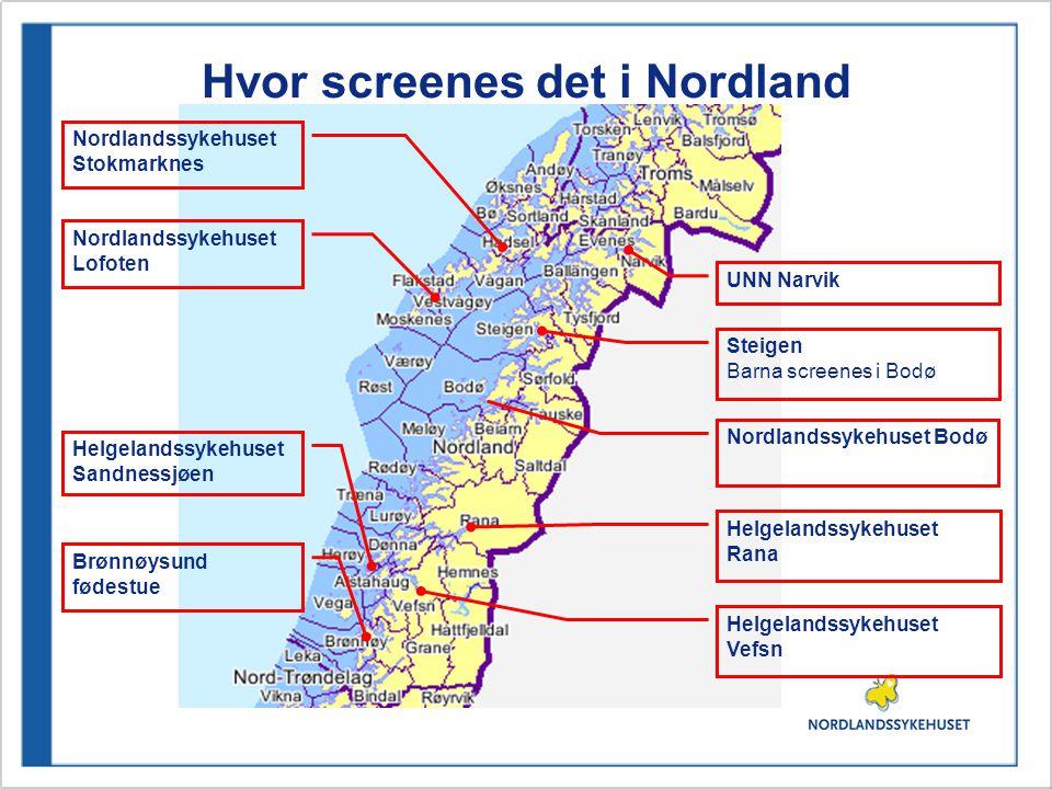 Nordlandssykehuset Lofoten UNN Narvik Steigen Barna screenes i Bodø Nordlandssykehuset Bodø Helgelandssykehuset Rana Helgelandssykehuset Sandnessjøen