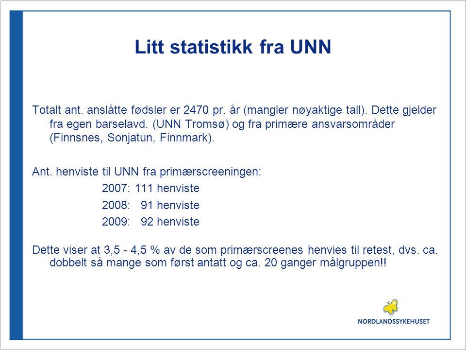 Litt statistikk fra UNN Totalt ant. anslåtte fødsler er 2470 pr. år (mangler nøyaktige tall). Dette gjelder fra egen barselavd. (UNN Tromsø) og fra pr