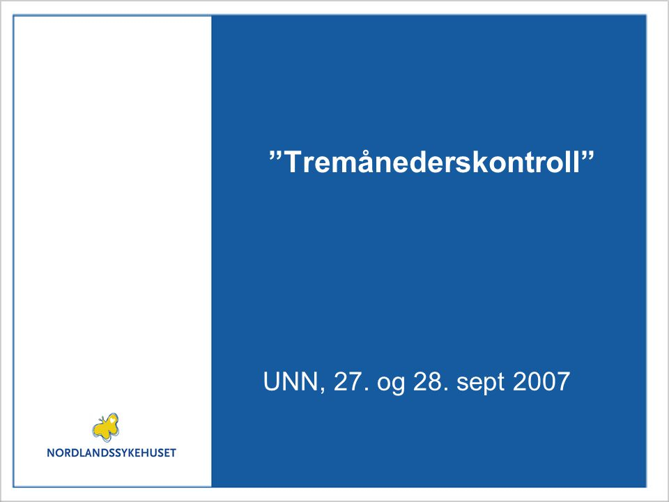 Tremånederskontroll UNN, 27. og 28. sept 2007