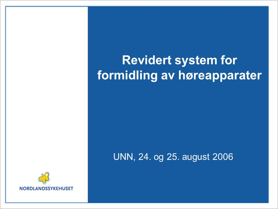 Revidert system for formidling av høreapparater UNN, 24. og 25. august 2006