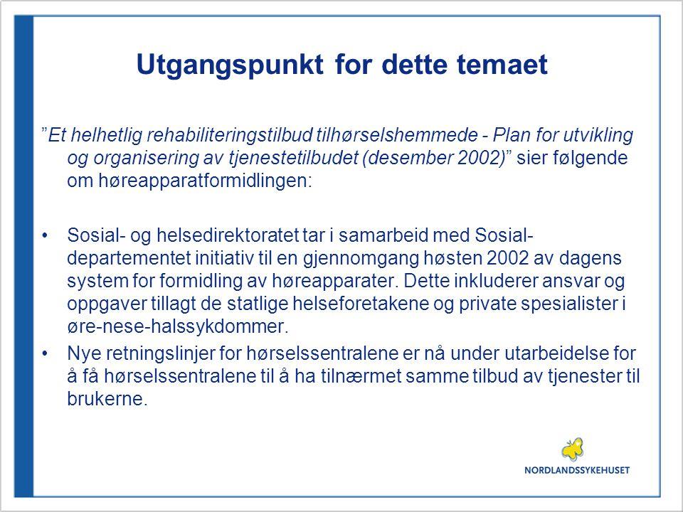 """Utgangspunkt for dette temaet """"Et helhetlig rehabiliteringstilbud tilhørselshemmede - Plan for utvikling og organisering av tjenestetilbudet (desember"""