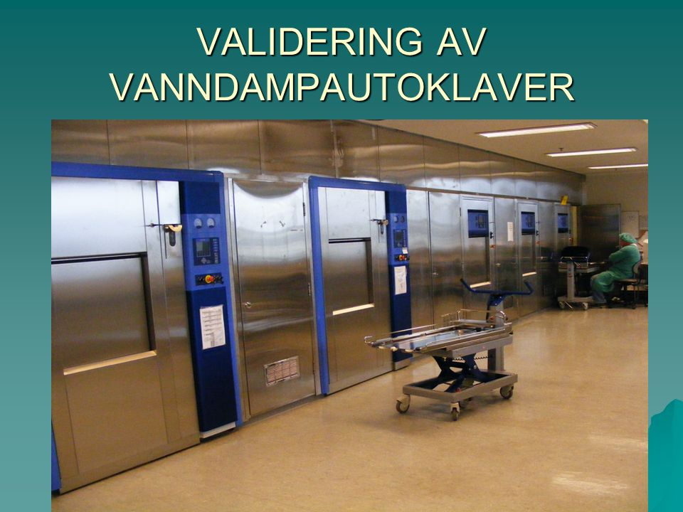 VALIDERING AV VANNDAMPAUTOKLAVER