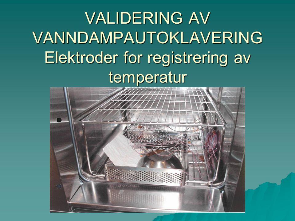 VALIDERING AV VANNDAMPAUTOKLAVERING Elektroder for registrering av temperatur