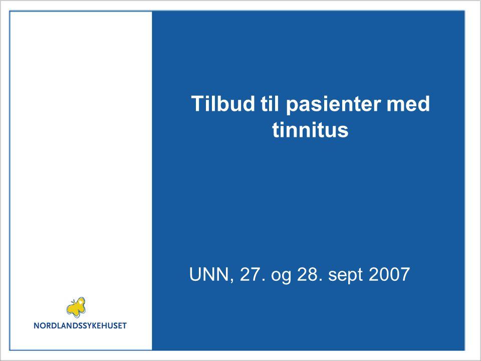 Tilbud til pasienter med tinnitus UNN, 27. og 28. sept 2007