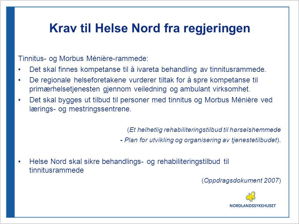 Krav til Helse Nord fra regjeringen Tinnitus- og Morbus Ménière-rammede: Det skal finnes kompetanse til å ivareta behandling av tinnitusrammede.