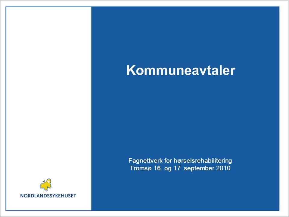 Kommuneavtaler Fagnettverk for hørselsrehabilitering Tromsø 16. og 17. september 2010