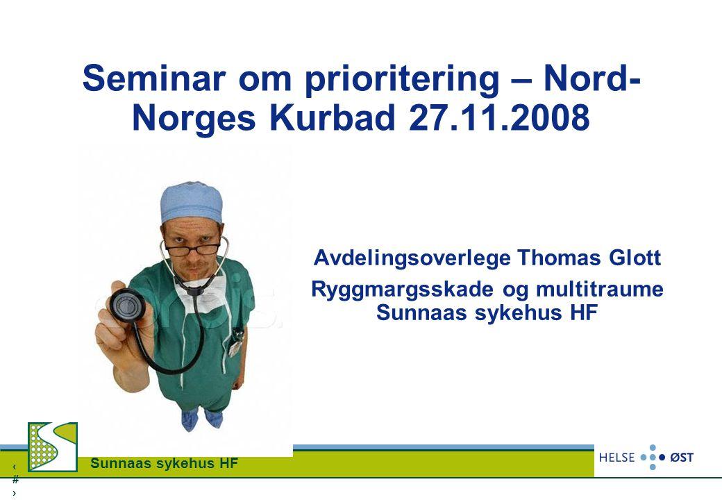 1 Sunnaas sykehus HF Seminar om prioritering – Nord- Norges Kurbad 27.11.2008 Avdelingsoverlege Thomas Glott Ryggmargsskade og multitraume Sunnaas syk