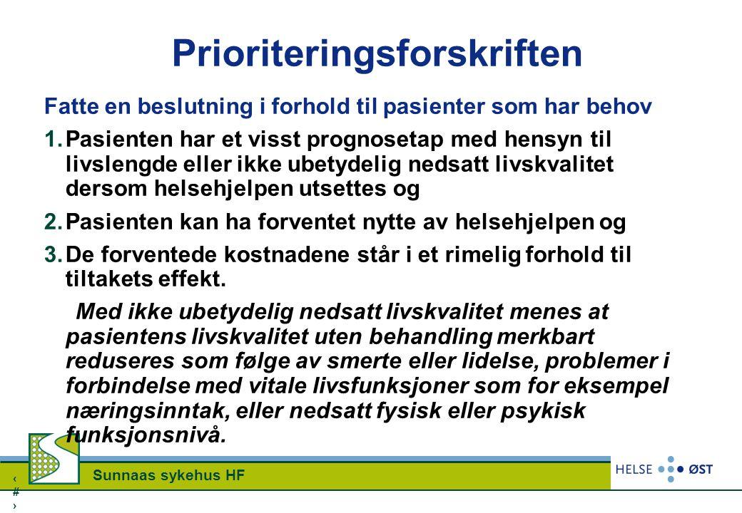 4 Sunnaas sykehus HF Prioriteringsforskriften Fatte en beslutning i forhold til pasienter som har behov 1.Pasienten har et visst prognosetap med hensy