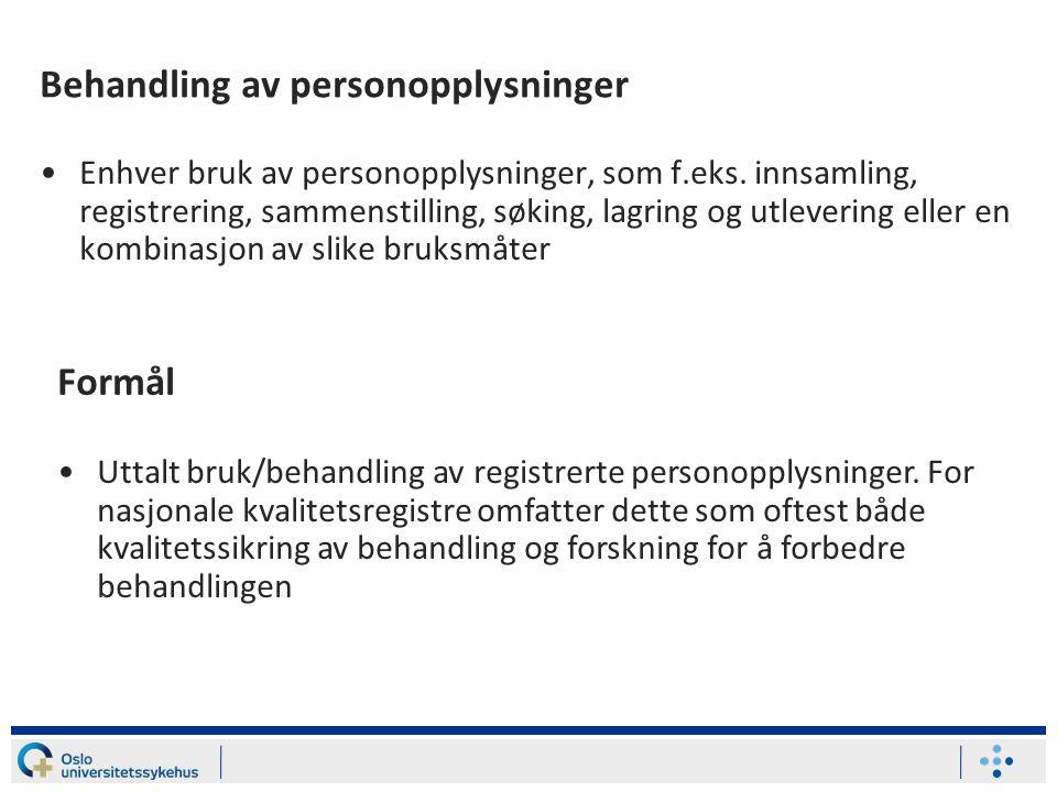 Behandling av personopplysninger Enhver bruk av personopplysninger, som f.eks.