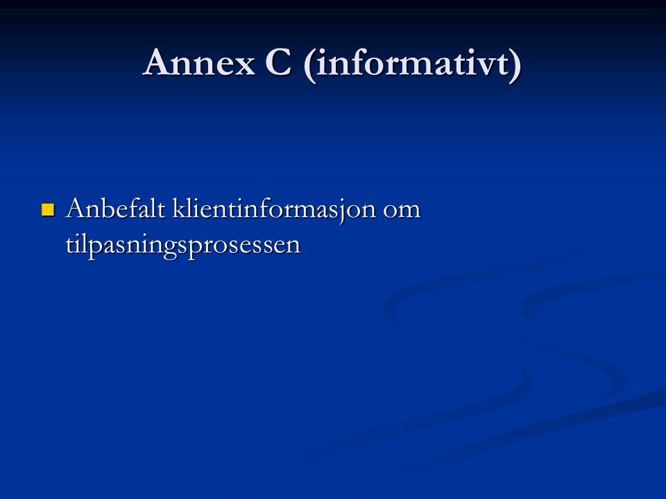 Annex C (informativt) Anbefalt klientinformasjon om tilpasningsprosessen Anbefalt klientinformasjon om tilpasningsprosessen