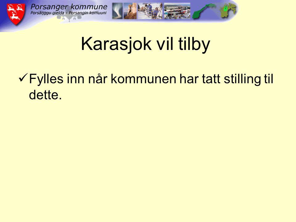 Karasjok vil tilby Fylles inn når kommunen har tatt stilling til dette.