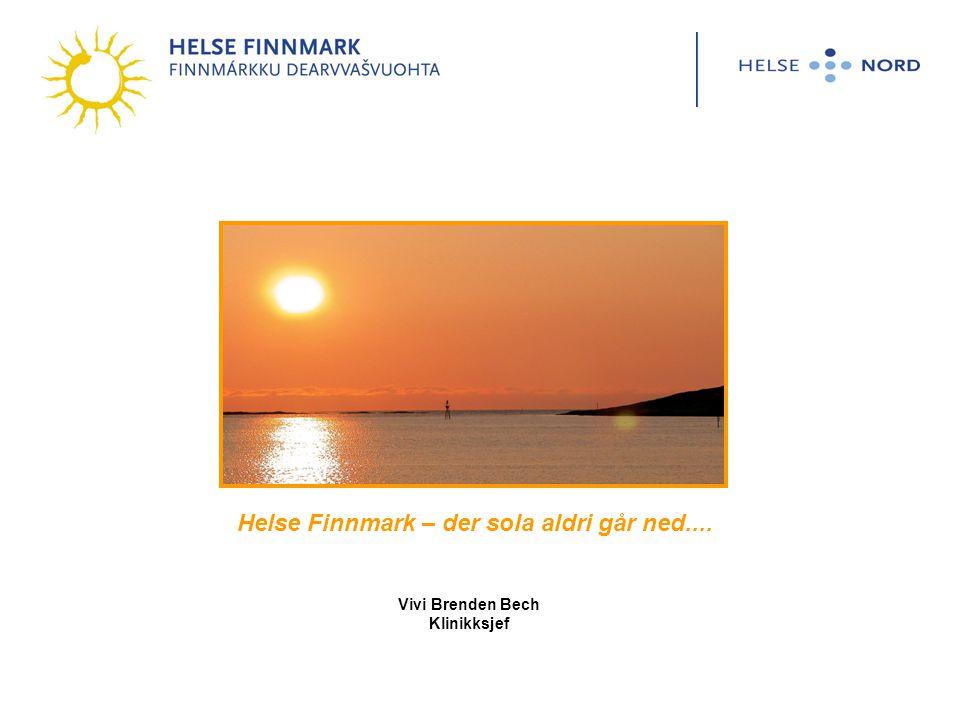 Helse Finnmark – der sola aldri går ned.... Vivi Brenden Bech Klinikksjef