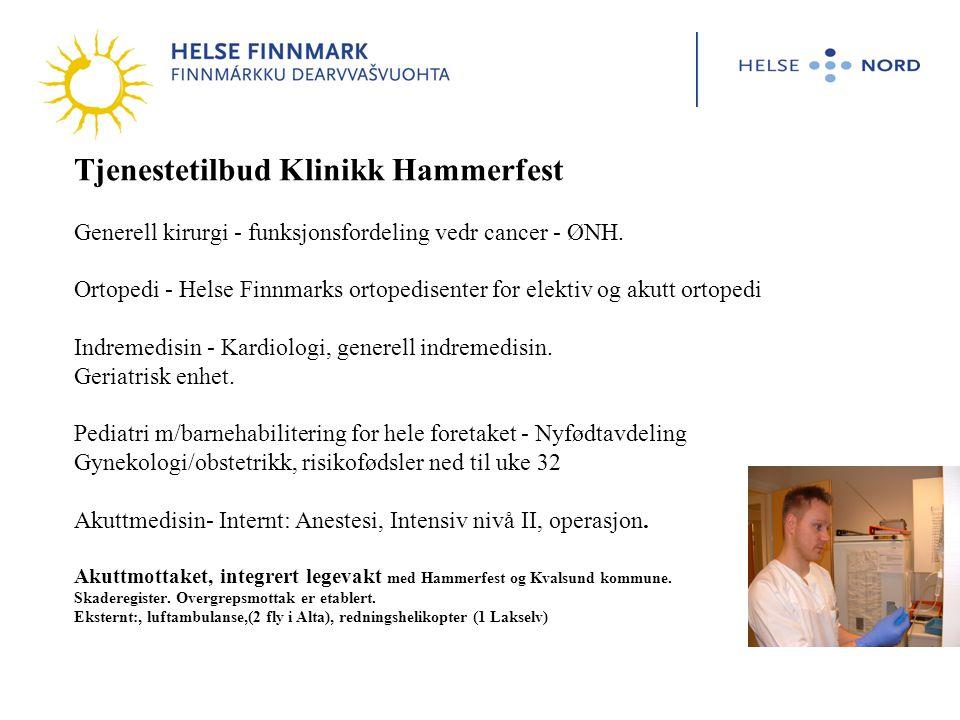 Tjenestetilbud Klinikk Hammerfest Generell kirurgi - funksjonsfordeling vedr cancer - ØNH. Ortopedi - Helse Finnmarks ortopedisenter for elektiv og ak