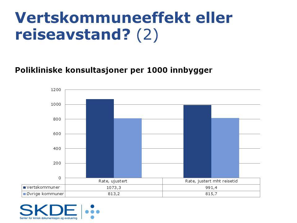 Vertskommuneeffekt eller reiseavstand (2) Polikliniske konsultasjoner per 1000 innbygger
