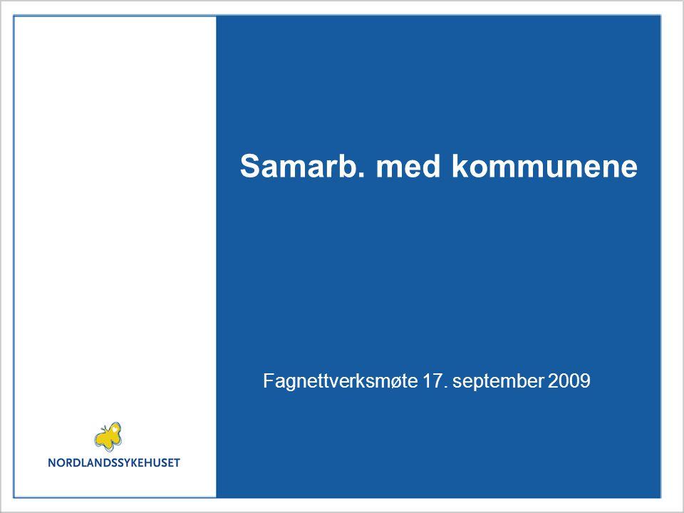 Samarb. med kommunene Fagnettverksmøte 17. september 2009