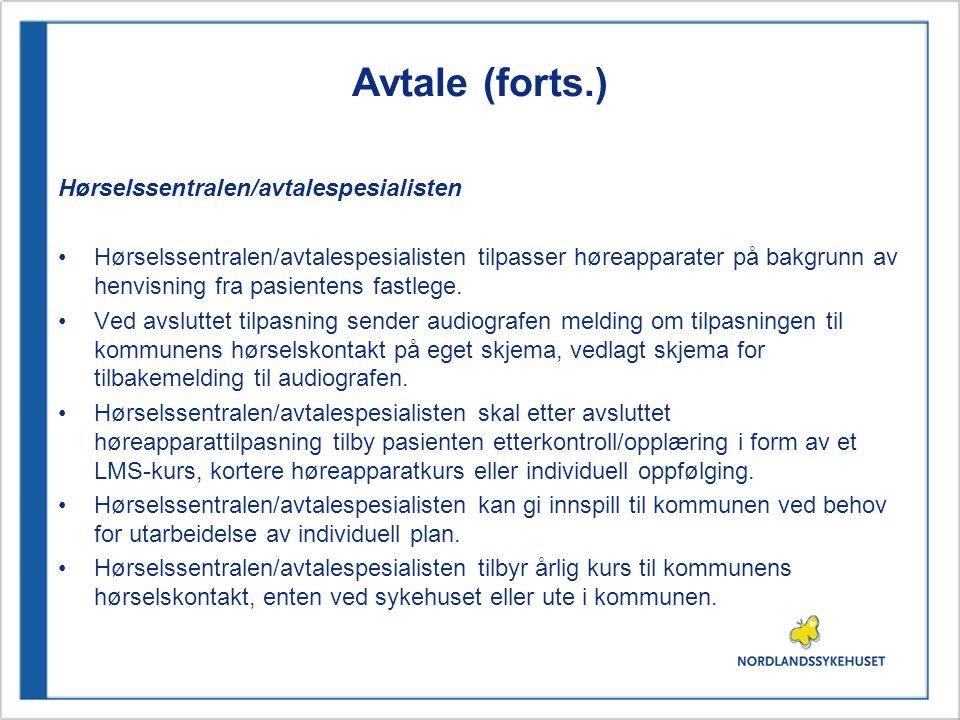 Avtale (forts.) Hørselssentralen/avtalespesialisten Hørselssentralen/avtalespesialisten tilpasser høreapparater på bakgrunn av henvisning fra pasiente